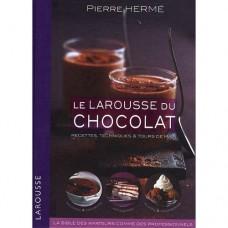 Le Larousse du Chocolat: Recettes Techniques et Tours de Main