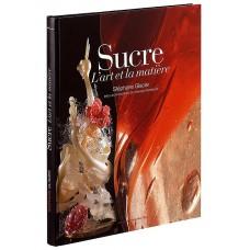 Sucre: L'Art de la Matière